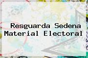 Resguarda <b>Sedena</b> Material Electoral
