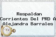 Respaldan Corrientes Del PRD A <b>Alejandra Barrales</b>