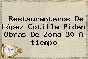 Restauranteros De López Cotilla Piden Obras De Zona 30 A <b>tiempo</b>