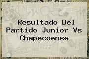Resultado Del Partido <b>Junior</b> Vs Chapecoense