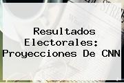 Resultados Electorales: Proyecciones De <b>CNN</b>