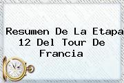Resumen De La <b>etapa 12</b> Del <b>Tour De Francia</b>