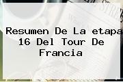 Resumen De La <b>etapa 16</b> Del <b>Tour De Francia</b>