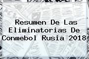 Resumen De Las <b>Eliminatorias</b> De <b>Conmebol</b> Rusia 2018