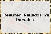 Resumen <b>Rayados Vs Dorados</b>