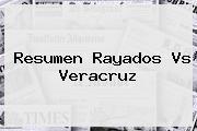Resumen <b>Rayados Vs Veracruz</b>
