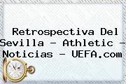 Retrospectiva Del Sevilla - Athletic - Noticias - <b>UEFA</b>.com