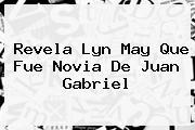 Revela <b>Lyn May</b> Que Fue Novia De Juan Gabriel