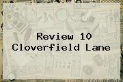 Review <b>10 Cloverfield Lane</b>