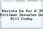 Revista Da Voz A 35 Víctimas Sexuales De <b>Bill Cosby</b>