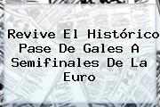 Revive El Histórico Pase De <b>Gales</b> A Semifinales De La Euro