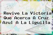 Revive La Victoria Que Acerca A <b>Cruz Azul</b> A La Liguilla