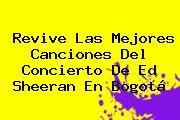Revive Las Mejores Canciones Del Concierto De <b>Ed Sheeran</b> En Bogotá
