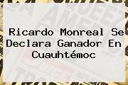 <b>Ricardo Monreal</b> Se Declara Ganador En Cuauhtémoc