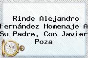 Rinde <b>Alejandro Fernández</b> Homenaje A Su Padre. Con Javier Poza