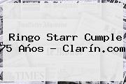<b>Ringo Starr</b> Cumple 75 Años - Clarín.com