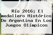 Río <b>2016</b>: El <b>medallero</b> Histórico De Argentina En Los Juegos <b>Olímpicos</b>