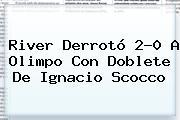 <b>River</b> Derrotó 2-0 A Olimpo Con Doblete De Ignacio Scocco