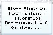 <b>River</b> Plate <b>vs</b>. <b>Boca</b> Juniors: Millonarios Derrotaron 1-0 A Xeneizes <b>...</b>