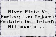<b>River Plate</b> Vs. Emelec: Las Mejores Postales Del Triunfo Millonario ...