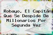 <b>Robayo</b>, El Capitán Que Se Despide De Millonarios Por Segunda Vez