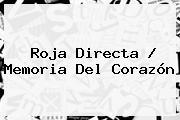 <b>Roja Directa</b> / Memoria Del Corazón
