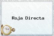 <b>Roja Directa</b>