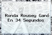 <b>Ronda Rousey</b> Ganó En 34 Segundos