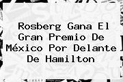 Rosberg Gana El <b>Gran Premio De México</b> Por Delante De Hamilton