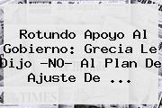 Rotundo Apoyo Al Gobierno: <b>Grecia</b> Le Dijo ?NO? Al Plan De Ajuste De <b>...</b>
