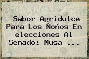 Sabor Agridulce Para Los Ñoños En <b>elecciones</b> Al Senado: Musa ...
