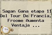 Sagan Gana <b>etapa 11</b> Del <b>Tour De Francia</b>, Froome Aumenta Ventaja ...