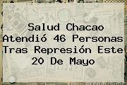 Salud Chacao Atendió 46 Personas Tras Represión Este <b>20 De Mayo</b>