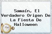 Samaín, El Verdadero Origen De La Fiesta De <b>Halloween</b>