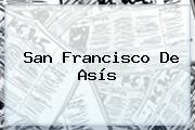 <b>San Francisco De Asís</b>