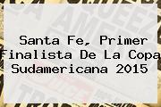 Santa Fe, Primer Finalista De La <b>Copa Sudamericana 2015</b>