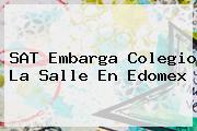 SAT Embarga Colegio La Salle En <b>Edomex</b>