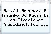 Scioli Reconoce El Triunfo De Macri En Las Elecciones Presidenciales <b>...</b>