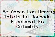 <i>Se Abren Las Urnas: Inicia La Jornada Electoral En Colombia</i>