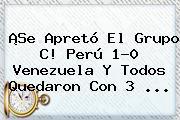 ¡Se Apretó El Grupo C! <b>Perú</b> 1-0 <b>Venezuela</b> Y Todos Quedaron Con 3 <b>...</b>