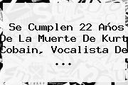 Se Cumplen 22 Años De La Muerte De <b>Kurt Cobain</b>, Vocalista De <b>...</b>