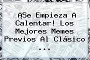 ¡Se Empieza A Calentar! Los Mejores Memes Previos Al Clásico <b>...</b>