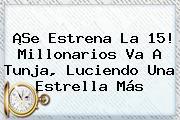 ¡Se Estrena La 15! <b>Millonarios</b> Va A Tunja, Luciendo Una Estrella Más