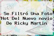 Se Filtró Una Foto Hot Del Nuevo <b>novio De Ricky Martin</b>