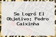 Se Logró El Objetivo: <b>Pedro Caixinha</b>