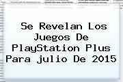 Se Revelan Los Juegos De PlayStation Plus Para <b>julio</b> De 2015