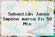 Sebastián Jasso Impone <b>marca</b> En 50 Mts