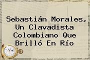 <b>Sebastián Morales</b>, Un Clavadista Colombiano Que Brilló En Río