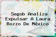 Segob Analiza Expulsar A <b>Laura Bozzo</b> De México