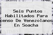 Seis Puntos Habilitados Para <b>censo</b> De Venezolanos En Soacha
